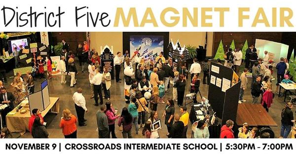 District Five to hold 'Magnet Fairs' to showcase magnet programs
