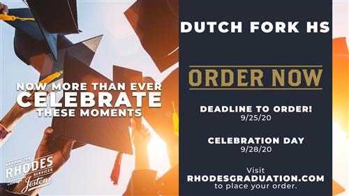 Now more than ever celebrate these moments. Dutch Fork HS Order Now Deadline to order 9/25/20 celebration day 9/28/20 visit